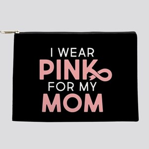I Wear Pink For My Mom Makeup Pouch