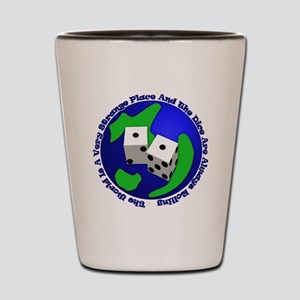 WhtT-The world is a very strange place Shot Glass