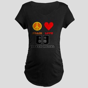 Peace Love Death Metal Maternity Dark T-Shirt