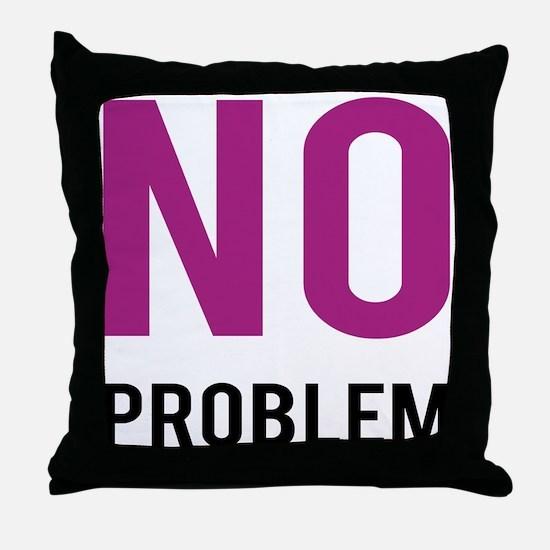 No Problem Throw Pillow
