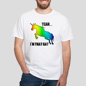 yeah im that gay on white White T-Shirt