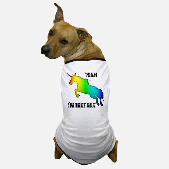 yeah im that gay on white Dog T-Shirt