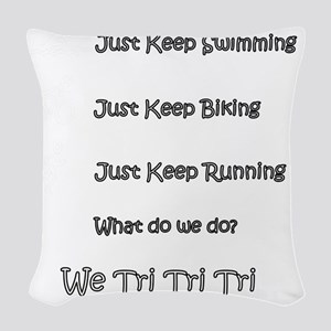 Just_Keep_Triing_wht Woven Throw Pillow
