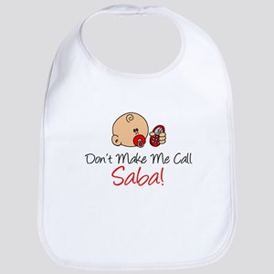 Dont Make Me Call Saba Baby Bib