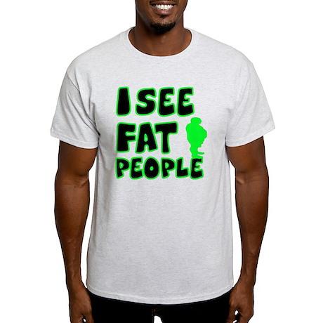 i see fat3 Light T-Shirt