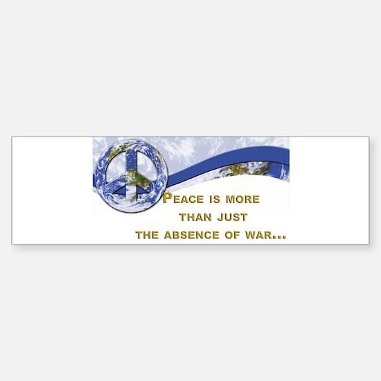 Peace is About More.,.. Bumper Bumper Bumper Sticker