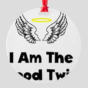 I Am The Good Twin Black Round Ornament
