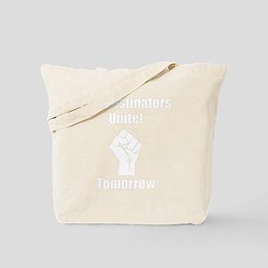 Procrastinators Unite Tomorrow White Tote Bag