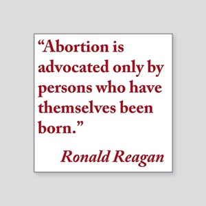 "reagan-abortion-quote-squar Square Sticker 3"" x 3"""