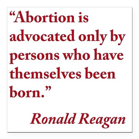 Reaganabortionquotesq Square Car Magnet 60 X 60 By AdminCP145084460 Beauteous Sq Quote