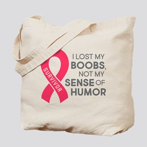 I Lost My Boobs Not My Sense of Humor Tote Bag