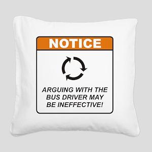 Bus_Driver_Notice_Argue_RK201 Square Canvas Pillow