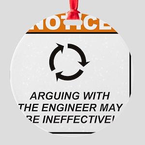 Engineer_Notice_Argue_RK2011_10x10 Round Ornament