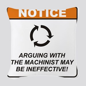 Machinist_Notice_Argue_RK2011_ Woven Throw Pillow