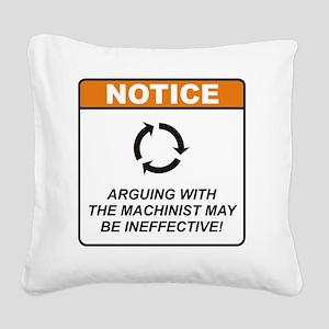 Machinist_Notice_Argue_RK2011 Square Canvas Pillow