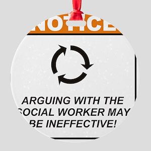Social_Worker_Notice_Argue_RK2011_1 Round Ornament
