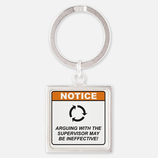 Supervisor_Notice_Argue_RK2011_10x Square Keychain