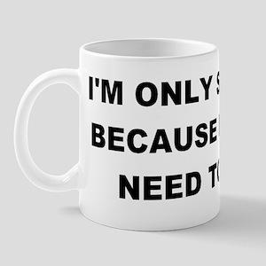 2000x300ireallyneedtopoop Mug