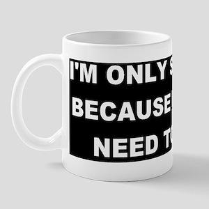 2000x300ireallyneedtopoop2 Mug
