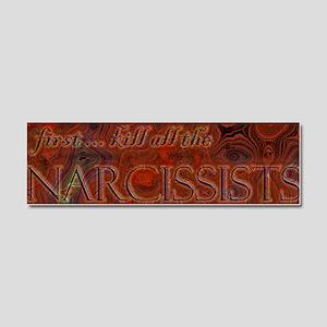 first kill all the narcissists Car Magnet 10 x 3