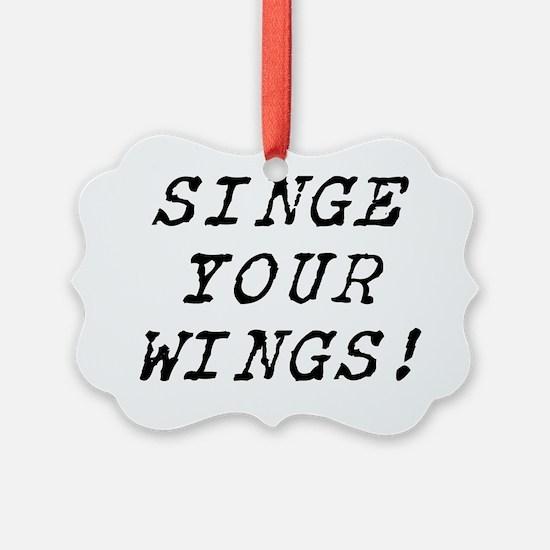 SINGEYOURWINGS Ornament