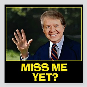 "Miss-Me-Yet-Jimmy-Carter Square Car Magnet 3"" x 3"""