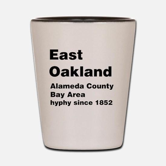 East Oakland Shot Glass