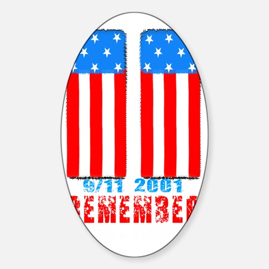 Remember the lost n sacrifices 9-11 Sticker (Oval)