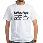 Coffee First, Then Your Bullshit White T-Shirt