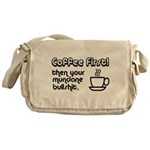 Coffee First, Then Your Bullshit Messenger Bag