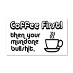 Coffee First, Then Your Bullshit Car Magnet 20 x 1