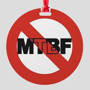 NoMTBF3x3 Round Ornament