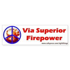 Peace through Superior Firepower Bumper Bumper Sticker