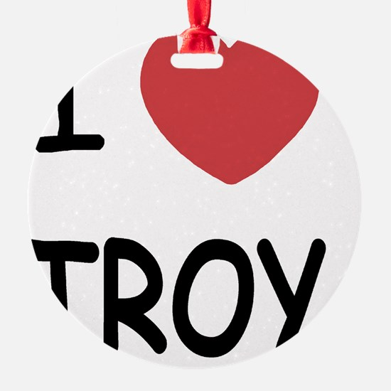 TROY Ornament