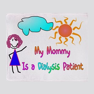 My mommy is a dialysis patient Throw Blanket