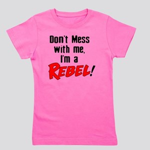 dont mess with me im a rebel Girl's Tee