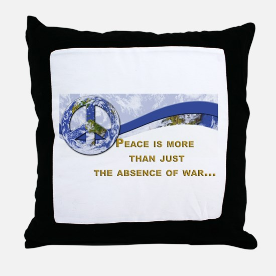 Peace is About More.,.. Throw Pillow
