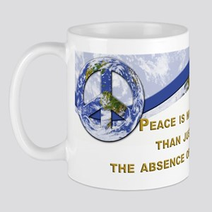 Peace is About More.,.. Mug