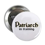Patriarch in training Button