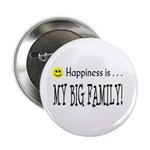 Happiness is MY BIG FAMILY Button