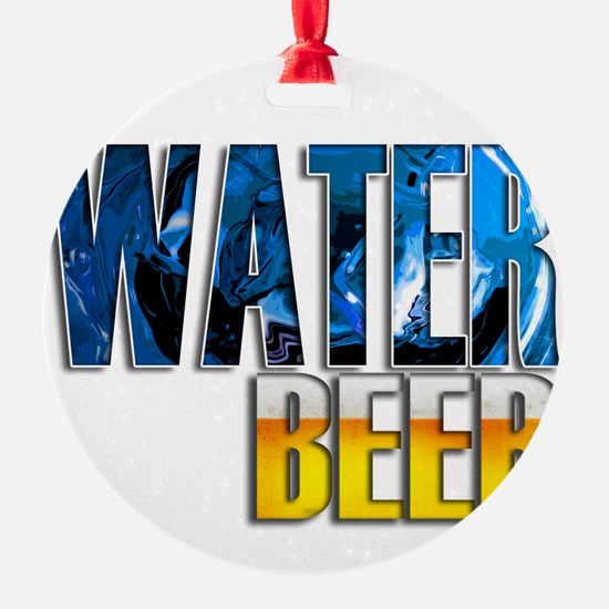 save water drink beer 10 x 10 drk Ornament