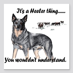 """Its A Heeler Thing.... Square Car Magnet 3"""" x 3"""""""