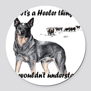 Its A Heeler Thing.... Round Car Magnet