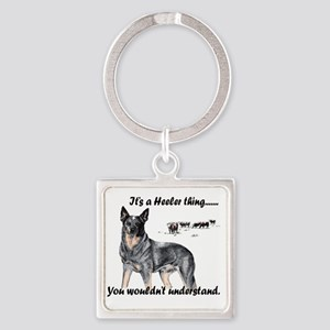 Its A Heeler Thing.... Square Keychain