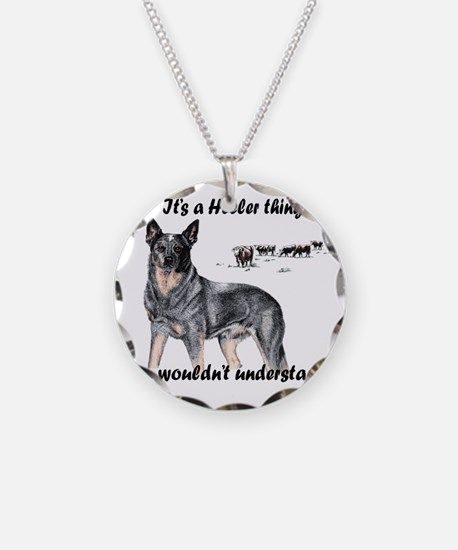 Its A Heeler Thing.... Necklace