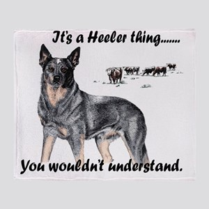 Its A Heeler Thing.... Throw Blanket