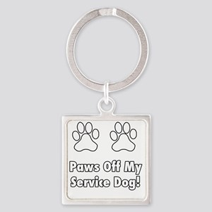 Paws off my service dog! Square Keychain