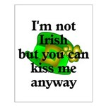 Not Irish Kiss Me Hat Small Poster