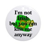Not Irish Kiss Me Hat Ornament (Round)