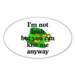 Not Irish Kiss Me Hat Oval Sticker
